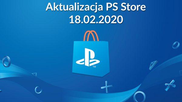 Aktualizacja PS Store 18.02.2020